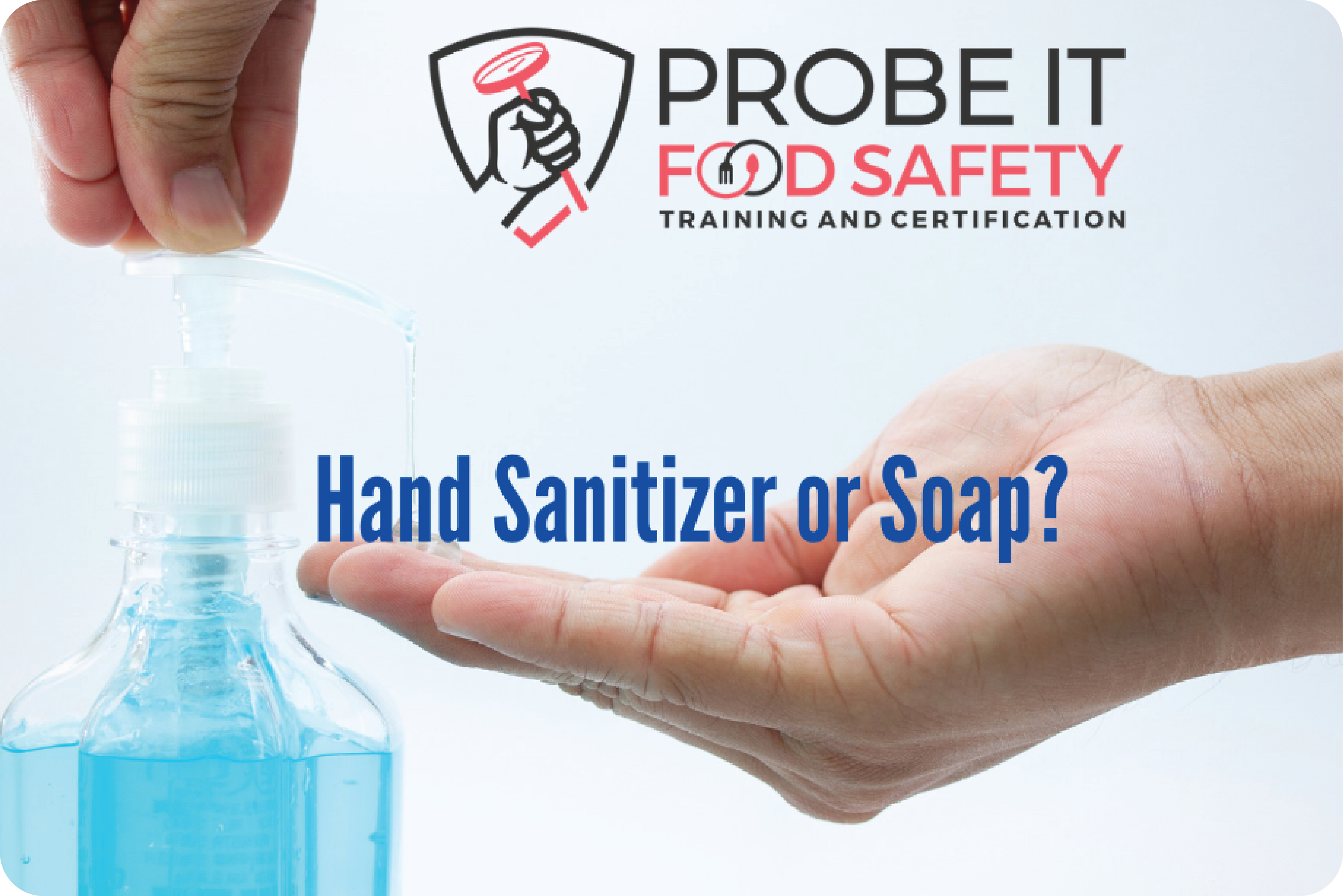 Hand Sanitizer or Soap?