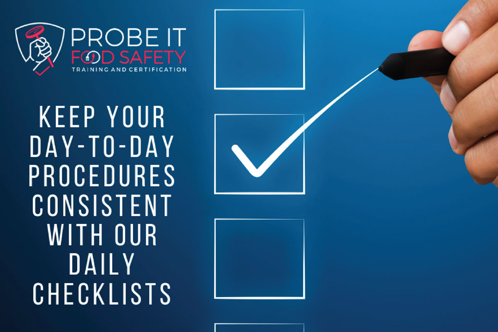 Keep-Your-Day-to-Day-Procedures-Consistent-with-Our-Daily-Checklists